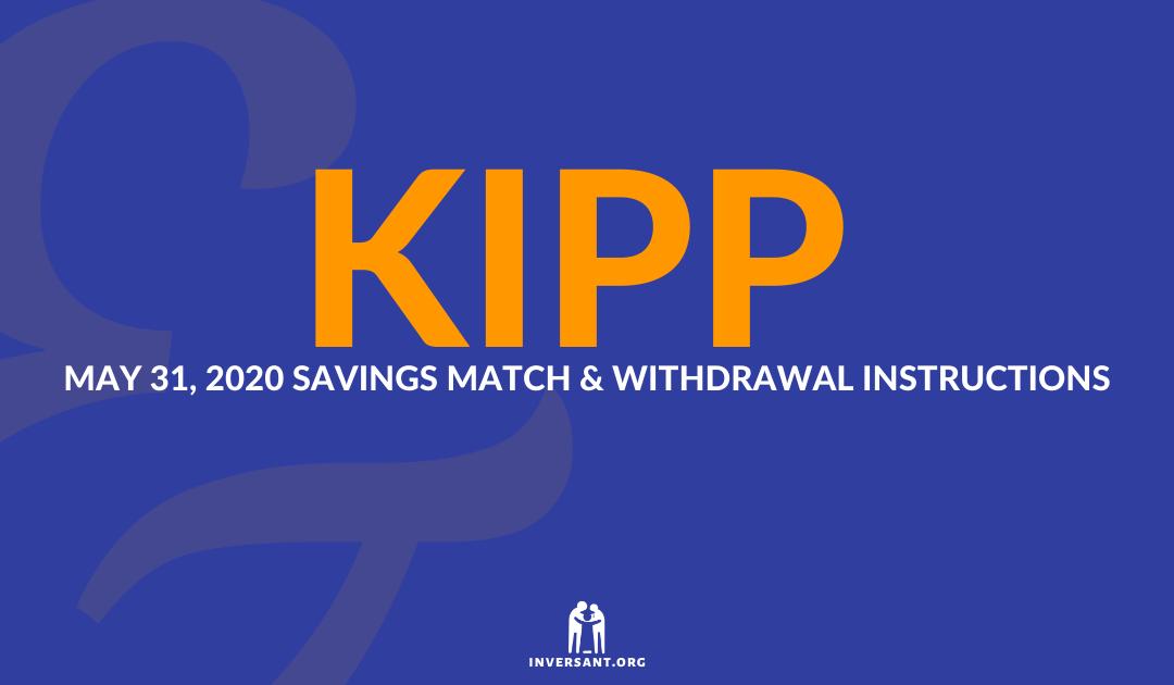 KIPP May 2020 Savings Match and Withdrawals
