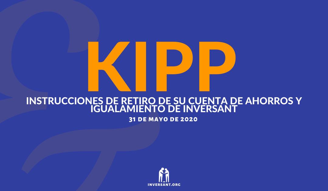 KIPP Mayo 2020 Retiro de su Cuenta de Ahorros y Igualamiento de Inversant