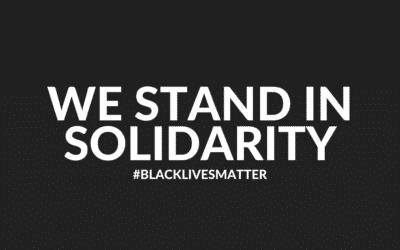 We Stand in Solidarity #BLACKLIVESMATTER