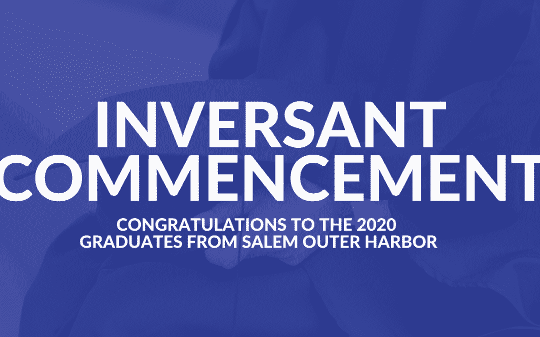 2020 Inversant Commencement for Salem Outer Harbor