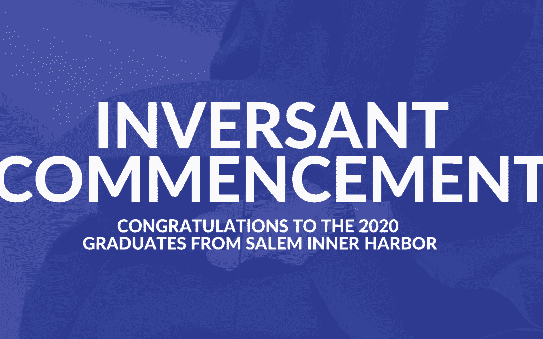 2020 Inversant Commencement for Salem Inner Harbor