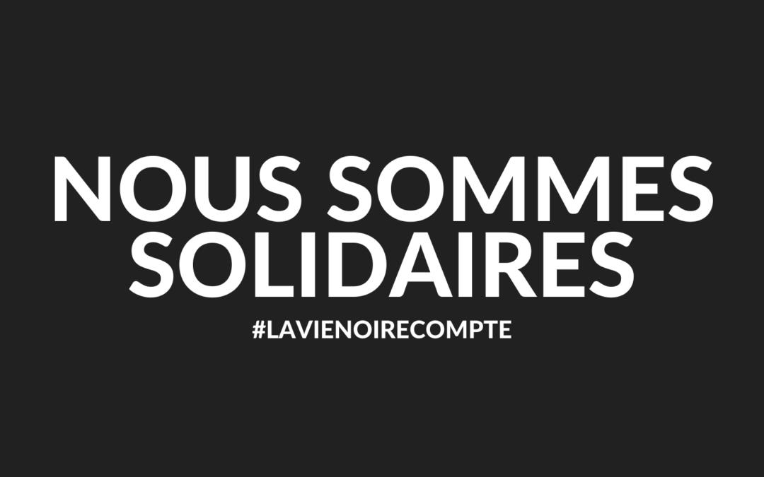 Nous Sommes Solidaire Avec le Mouvement #BlackLivesMatter