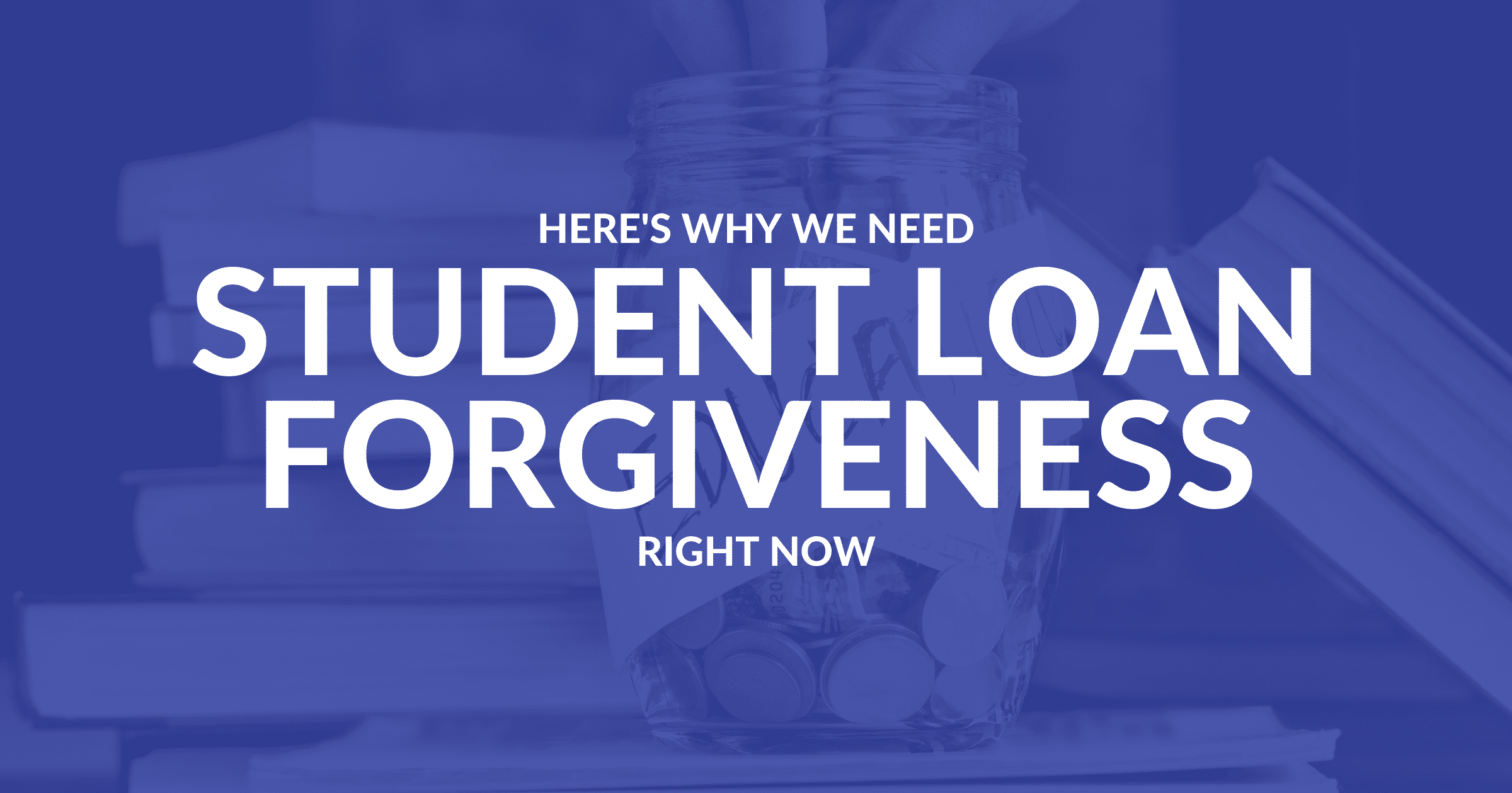INV Here's Why We Need Student Loan Forgiveness Right Now Blog Hero