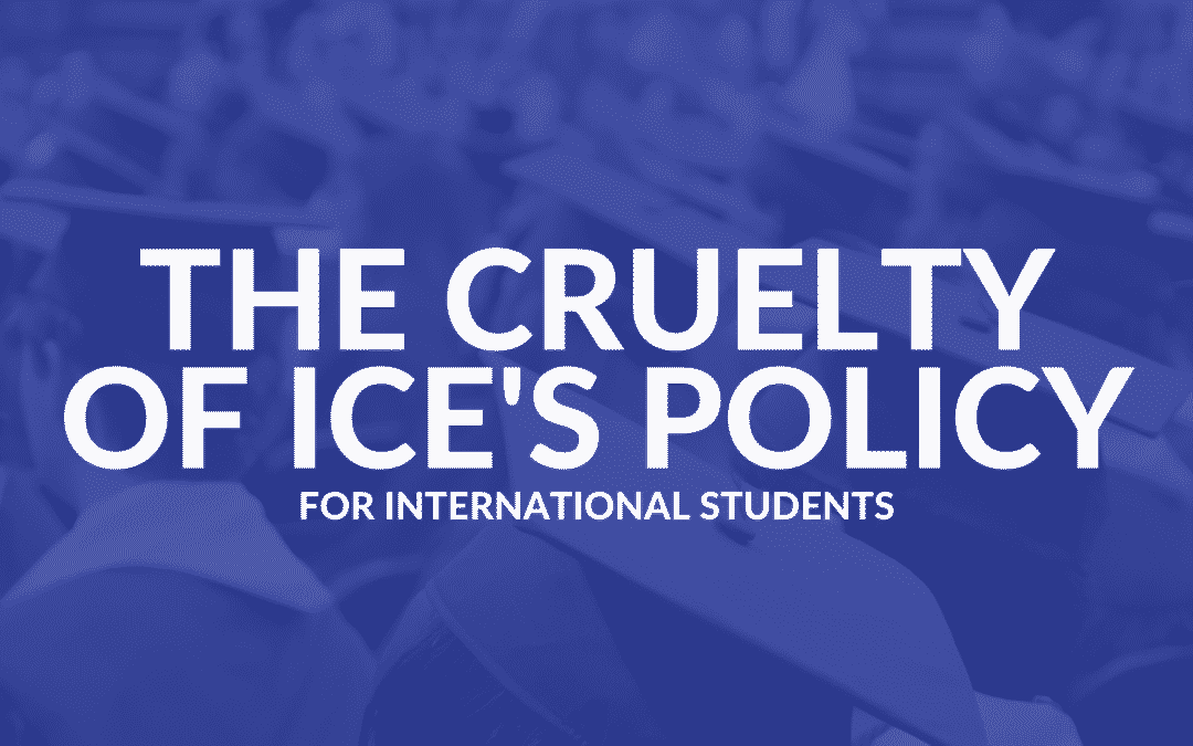 The Cruelty of ICE's Policy for International Students