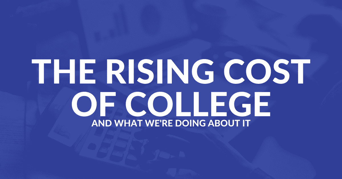 The Rising Cost of College and What We're Doing About It Blog Hero