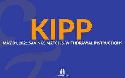 KIPP May 2021 Savings Match and Withdrawals