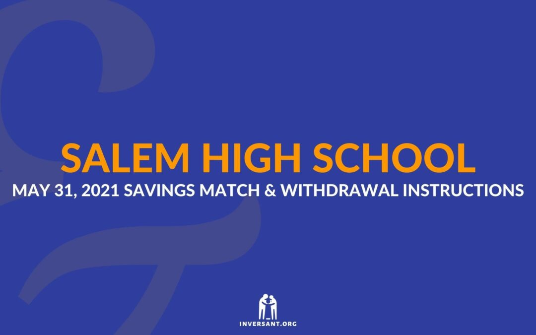 Salem May 2021 Savings Match and Withdrawals