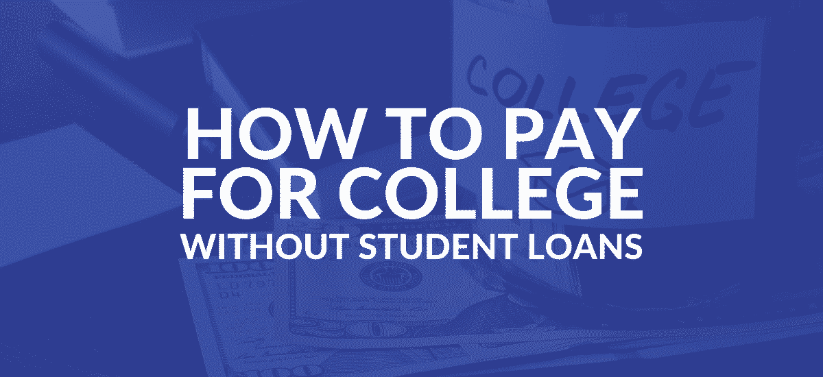 how_to_pay_for_college_without_student_loans